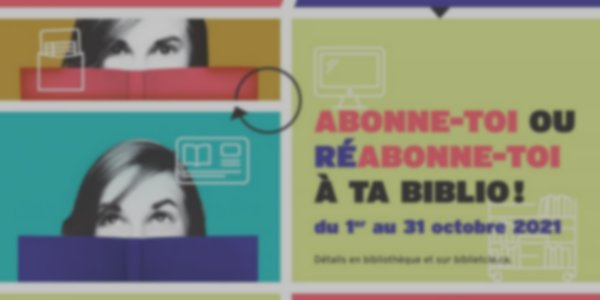 CONCOURS - Abonne-toi ou réabonne-toi à ta biblio !